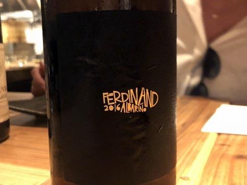 「フェルさんにはコレでしょう」と出してくれたワインがこれ。ははは。こんな銘柄のワインがあるんですな。ナパバレーの「Ferdinand Albariño」。こりゃ箱買いして家に常備しなくちゃいけません。