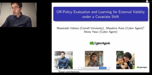 NeurIPSにおいてオンライン発表する、サイバーエージェントと米コーネル大学のチーム。「Off-Policy Evaluation and Learning for External Validity under a Covariate Shift」をコーネル大の上原雅俊氏が発表した